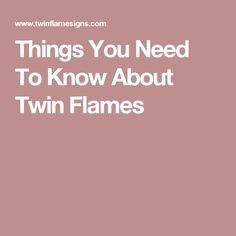Things You Need To Know About Twin Flames