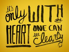 It's only with the heart that one can see clearly. http://www.fortydaysofdating.com