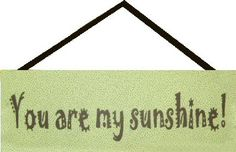 Wall Plaque - You are my sunshine!