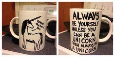 Unless you're a unicorn mug...unless you can be batman