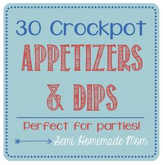 30 Compiled Crock Pot Appetizers!  Love this!
