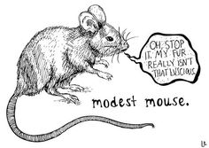 Modest Mouse <3