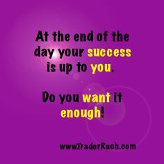 """""""At the end of the day your success is up to you."""" - TraderRach CLICK LIKE if you want success enough to do what it takes. Stocks Today, Us Stock Market, Trading Quotes, What It Takes, Forex Trading, Enough Is Enough, Success"""