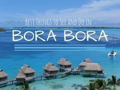 Best things to see and do in Bora Bora >> should be on your bucket list for sure!