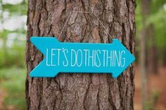 Make sure your guests know exactly where to go. | 40 Awesome Signs You'll Want At Your Wedding