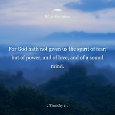 For God did not give us a spirit of timidity, but a spirit of power, of love and of self-discipline.
