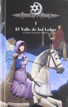 El valle de los lobos (Cronicas de la Torre) (Cronicas De La Torre/ Chronicles of the Tower) (Spanish Edition) by Laura Gallego Garcia