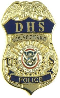 US Department of Homeland Security Protective Services Police Department Badge Police Life, Police Box, Police Cars, Police Badges, Police Uniforms, Military Police, Law Enforcement Badges, Federal Law Enforcement, Fire Badge