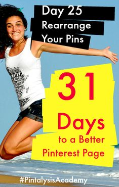 Day 25 of 31 Days to a Better Pinterest Page by Vincent Ng. For day 25, it's all about using this wonderful tool to help rearrange your pins on your boards. #PintalysisAcademy