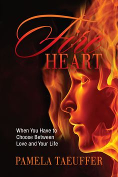 Book cover of Fire Heart, the second novel where Nicky Young is bursting, trying to open her heart and reach for the intimacy she's craved all her life.