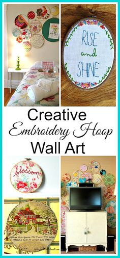 Creative Embroidery Hoop Wall Art Ideas - Hoops make great instant & inexpensive frames.  Plus they come in all different sizes and are very light weight making them easy to hang.