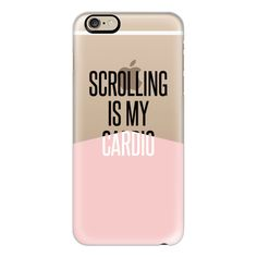 iPhone 6 Plus/6/5/5s/5c Case - Scrolling is my cardio / pantone rose... ($40) ❤ liked on Polyvore featuring accessories, tech accessories, iphone case, slim iphone case, apple iphone cases and iphone cover case