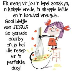Good Morning Wishes, Morning Messages, Morning Greeting, Good Morning Quotes, Lekker Dag, Good Morning Vietnam, Afrikaanse Quotes, Goeie More, Special Quotes