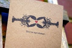 You are my lobster Anniversary or Wedding Card. £2.00, via Etsy. #friends