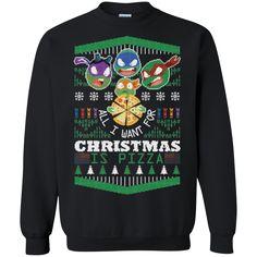 Christmas Ugly Sweater Teenage Mutant Ninja Turtles All I Want For Christmas Is Pizza Hoodies Sweatshirts
