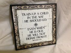 Train up a child in the way he should go.  Even when by bethborder, $20.00
