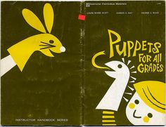 """puppets for all grades"" louise binder scott, marion e. may, mildred s. shaw 1960"