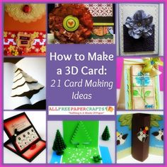 How to Make a 3D Card: 21 Card Making Ideas. Handmade cards are fun, easy paper craft ideas. More personal than a store-bought card, these stunning DIY cards will always be cherished.