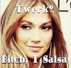 Jennifer Lopez, dancing, and jlo image Puerto Rican Memes, Puerto Rican Girl, Hispanics Be Like, Mexicans Be Like, Hispanic Jokes, Latinas Be Like, My Salsa, Bitch Quotes, Truth Quotes
