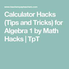 Calculator Hacks (Tips And Tricks) For Algebra 1 By Math Hacks   TpT