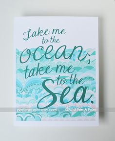Take me to the ocean, take me to the sea 8 x 10 Art Print, Beach, Quote, Water, Waves, Seaside via Etsy