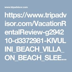https://www.tripadvisor.com/VacationRentalReview-g294210-d3372981-KIVULINI_BEACH_VILLA_ON_BEACH_SLEEPS_10_GUESTS-Mombasa_Coast_Province.html