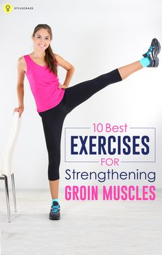 Your legs bear a lot of abuse during exercises and throughout the day. This article lists 10 best exercises for groin muscles that will help you in toning them effectively.