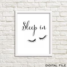This Sleep in print is modern and chic bedroom decor. Decorate your bedroom with this stylish bedroom wall art. This sleep quote print is perfect addition for every girls bedroom and it is also for everybody like me who loves to sleep a little bit more:) Add this beauty to your gorgeous home decor, smile and dont forget to sleep in from time to time ;) Print it as many times as you want, frame it and thats all - now you have updated your wall decor in just seconds. It really is that easy....