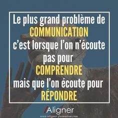 Le plus grand problème de COMMUNICATION c'est lorsque l'on n'écoute pas pour COMPRENDRE mais que l'on écoute pour RÉPONDRE. Coaching, Communication, Personal Development, Training, Communication Illustrations