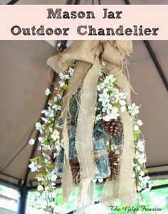 From The Giles Frontier: Beautiful ideas for  Mason Jar Outdoor Chandeliers.