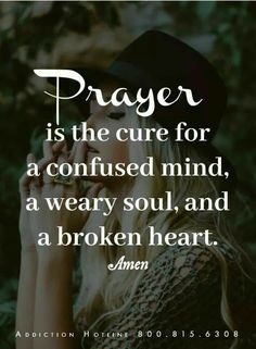 Prayer Of Serenity | Serenity prayer: Prayer is the cure for a confused mind. a weary soul, and a broken heart - Amen
