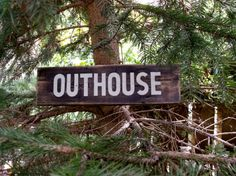 The OUTHOUSE  Rustic Hand Lettered Sign On 100 year-old red pine by SimonSaysSigns, $34.00 http://www.etsy.com/shop/SimonSaysSigns?ref=seller_info