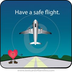 Have a Safe Flight Message Have A Safe Flight, Have A Safe Trip, Safe Flight Quotes, Safe Flight Wishes, Prayer For Safety And Protection, Travel Posters, Travel Quotes, Good Luck Quotes, Fly Safe