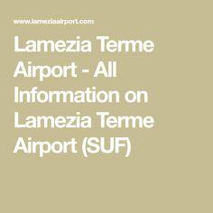 Lamezia Terme Airport - All Information on Lamezia Terme Airport (SUF)