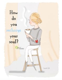 5 ways to recharge your soul, now on Joy of Mom http://joyofmom.com/by-vicki/recharge-your-soul/ #soul #life #love #vickireece #joyofmom Illustration courtesy of Rose Hill Designs by Heather Stillufsen