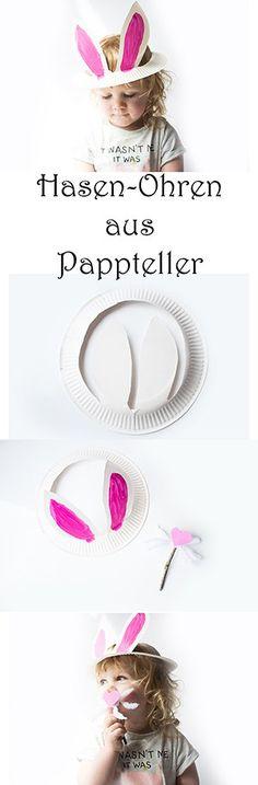 Basteln mit Kindern zu Ostern. Hasen Ohren aus Pappteller