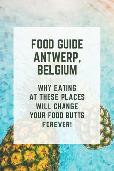 You HAVE to eat at these places when you are in #Antwerp #Belgium because it will change your life!