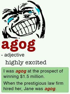 Agog (def.).