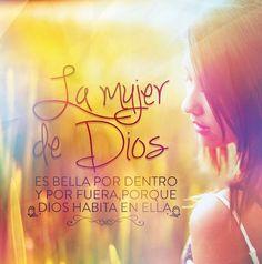 La Mujer de Dios es bella por dentro y por fuera, porque Dios habita en ella