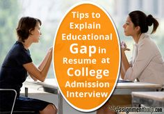 Tips to Explain Educational Gap in Resume at College Admission Interview
