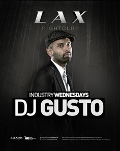 """03-27-2013 - DJ Gusto  At: LAX @ Luxor Hotel      Gusto is a crowd and celebrity favorite, Gusto has set the mood for the likes of Justin Timberlake, Christina Aguilera and Paris Hilton to name a few. Gusto is also well respected in the music industry for being the man behind """"Ape Blends"""". With 15 successful volumes, dj's around the world have equally recognized, not only his ear for music but also his ability to create crowd-pleasing blends and mash-ups."""