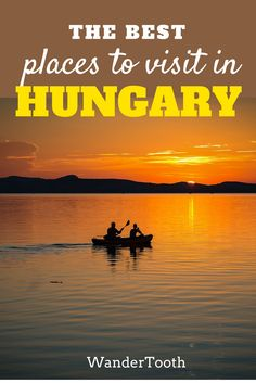 The best places to visit in Hungary. Hungary Travel Tips and everything you need to know about this magical country. | Hungary travel things to do | Hungary travel beautiful places | Hungary travel tips - @WanderTooth