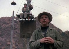 """2 things about this: a) Mulcahy is apparently unsurprised that when God speaks, he speaks in the nasal midwestern cadence of Max Klinger b) when God sneezes you say """"Gesundheit"""" and not """"God bless. Father Mulcahy, Max Klinger, Going Crazy, Appreciation, Blog, Fictional Characters, Blogging, Fantasy Characters"""