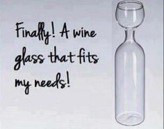 "It will help me ""look"" like less of a wino, but not necessarily help with ""being"" less of a wino.  haha"