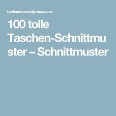 100 tolle Taschen-Schnittmuster – Schnittmuster