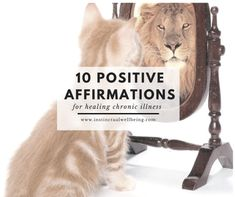 10 Positive Affirmations for Healing Chronic Illness