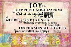 """""""JOY is....""""    ~ Kay Warren ~ Choose Joy"""
