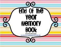 This was a great school year! Help your students record their memories from this year with this reproducible memory book. It is simple to make, just copy, fold, and staple! $1.00