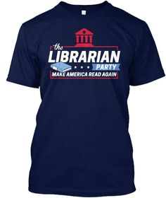Librarian Make America Read Again ! Navy T-Shirt Front