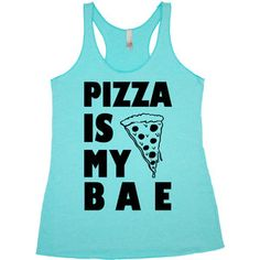 Pizza Is My Bae Tank Tops Tshirts (Other Available Styles Bellow in Item Details)